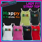 LADIES WOMENS LADY FIT STRAP TOP TSHIRT HAPPY ST PATRICKS DAY IRELAND IRISH